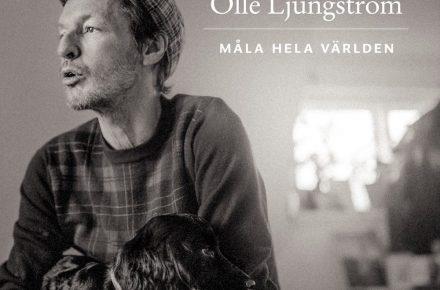 Olle Ljungström: Måla hela världen